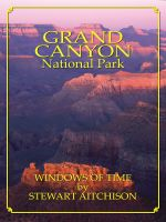 Cover for 'Grand Canyon National Park: Window Of Time'