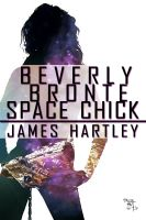 Cover for 'Beverly Bronte Space Chick'