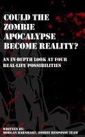 Cover for 'Could The Zombie Apocalypse Become Reality?'