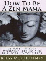 Cover for 'How To Be A Zen Mama'