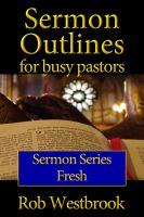 Cover for 'Sermon Outlines for Busy Pastors: Fresh Sermon Series'