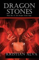 Cover for 'Dragon Stones  (Book One in the Dragon Stone Saga)'
