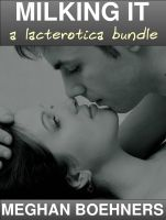 Cover for 'Milking it (A Lactation Erotica Bundle)'