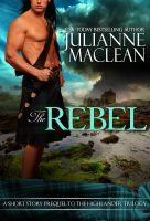 Julianne MacLean - The Rebel - A Highlander Short Story