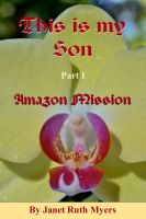 Cover for 'This is My Son  Part 1  Amazon Mission'