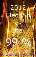Cover for '2012 Election vs the 99 %'