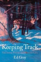 Cover for 'Keeping Track: The Inner Eye of an Outdoor Life'