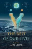 Cover for 'The Rest of Our Lives: a novel'