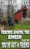 Cover for 'Friends Among The Amish - Volume 3 - You've Got A Friend'