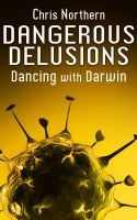 Cover for 'Dangerous Delusions: Dancing with Darwin'