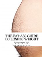 Cover for 'The Fat Ass Guide to Losing Weight'