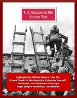 Cover for 'U.S. Marines in the Korean War: Authoritative Official History from the Frozen Chosin to the Armistice, Extensive Aircraft, Helicopter, and Equipment Coverage, Major League Reservists, Ted Williams'
