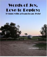 Cover for 'Words of Joy, Love to Deploy: Hymns with a Franciscan Twist'