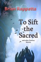 Cover for 'To Sift the Sacred'