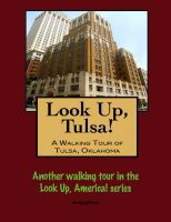 Cover for 'Look Up, Tulsa! A Walking Tour of Tulsa, Oklahoma'
