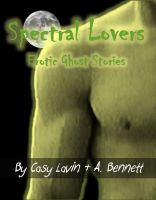 Cover for 'Spectral Lovers (Erotic Ghost Stories)'
