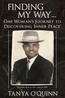 Cover for 'Finding My Way...One Woman's Journey to Discovering 'Inner Peace''