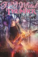 Cover for 'Fairy Metal Thunder (Songs of Magic, Book 1)'