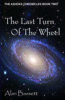 Cover for 'The Last Turn of the Wheel: Book Two of the Ashoka Chronicles'