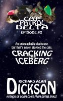 Cover for 'Cat Patrol Delta, Episode #2: Cracking the Iceberg'