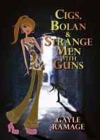 Cover for 'Cigs, Bolan & Strange Men with Guns'