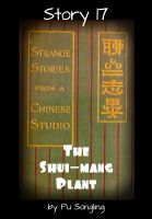 Cover for 'Story 17:  The Shui-Mang Plant'