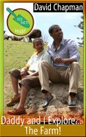 Cover for 'Daddy and I Explore...The Farm! Epub Version'