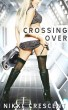 Crossing Over (Gender Bender, Masculinization) by Nikki Crescent