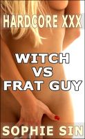 Cover for 'Hardcore XXX: Witch VS Frat Guy (X-Rated One Shot)'