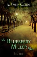 Cover for 'The Blueberry Miller Files'