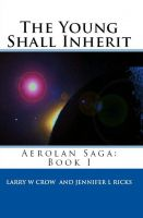 Cover for 'The Young Shall Inherit: Aerolan Saga: Book 1'