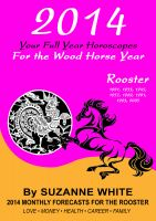 Suzanne White - 2014 Rooster Your Full Year Horoscopes  For The Wood Horse Year