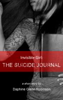 Cover for 'Invisible Girl: The Suicide Journal'