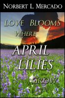 Cover for 'Love Blooms Where April Lilies Grow'