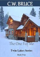 Cover for 'The One For Me: Twin Lakes Series Book 2'