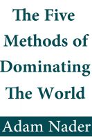 Cover for 'The Five Methods of Dominating the World'
