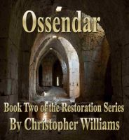 Cover for 'Ossendar: Book Two of the Restoration Series'