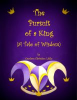 Cover for 'The Pursuit of a King (A Tale of Wisdom)'