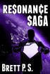 Resonance Saga: The Complete Series by Brett P. S.