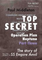 Cover for 'Top Secret - Operation Plan Neptune Part Three'