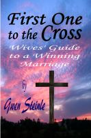 Cover for 'First One to the Cross: Wives' Guide to a Winning Marriage'