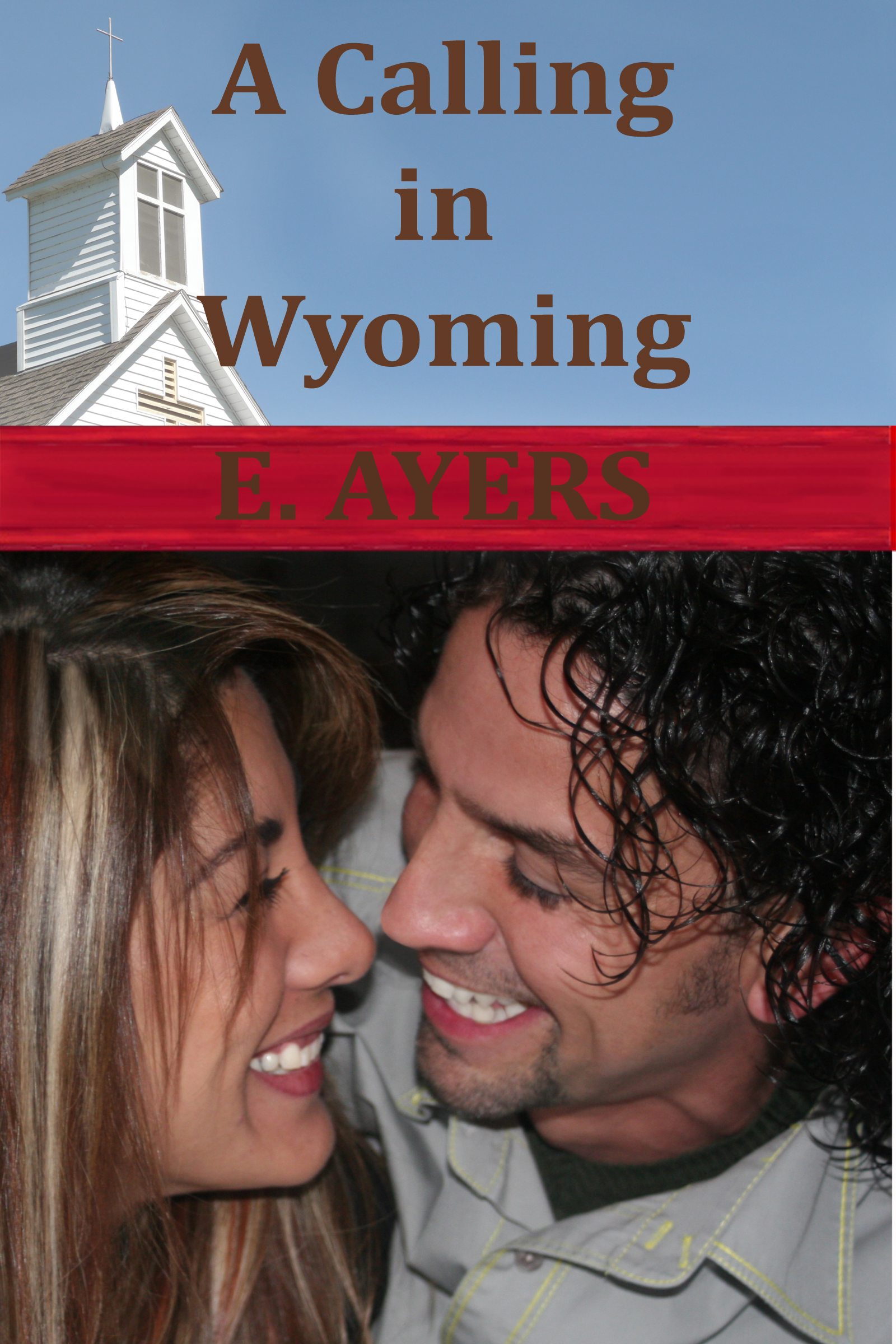 E. Ayers - A Calling in Wyoming