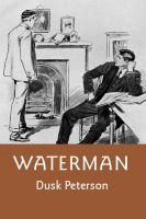 Cover for 'Waterman: a Turn-of-the-Century Toughs omnibus of historical fantasy and retrofuture science fiction'