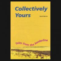 Cover for 'Collectively Yours - Tales from the Borderline'