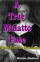 Cover for 'A True Mulatto Face'
