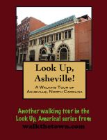 Cover for 'Look Up, Asheville! A Walking Tour of Asheville, North Carolina'