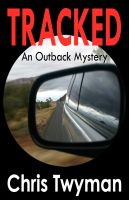 Cover for 'Tracked An Outback Mystery'