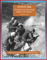 Cover for 'Marines in the Korean War Commemorative Series: Outpost War - U.S. Marines from the Nevada Battles to the Armistice'