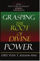 Cover for 'Grasping the Root of Divine Power: A spiritual healer's guide to African culture, Orisha religion, OBI divination, spiritual cleanses, spiritual growth and development, ancient wisdom, and mind power'