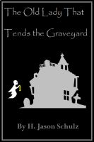 Cover for 'The Old Lady That Tends the Graveyard.'